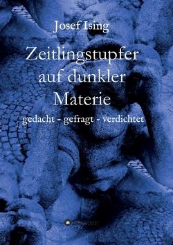 Zeitlingstupfer auf dunkler Materie von Ising,  Josef