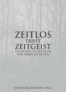 Zeitlos trifft Zeitgeist von Kellermann (Hrsg.),  Mario