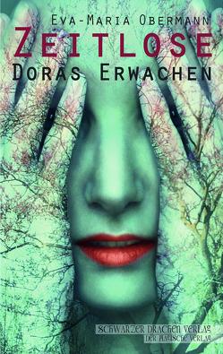 Zeitlose – Doras Erwachen von Obermann,  Eva-Maria