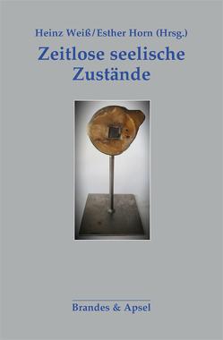 Zeitlose seelische Zustände von Frank,  Claudia, Horn,  Esther, King,  Vera, Neidhardt,  Wolfgang, Steiner,  John, Weiß,  Heinz