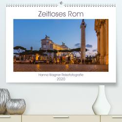 Zeitloses Rom (Premium, hochwertiger DIN A2 Wandkalender 2020, Kunstdruck in Hochglanz) von Wagner,  Hanna