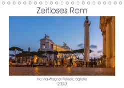 Zeitloses Rom (Tischkalender 2020 DIN A5 quer) von Wagner,  Hanna