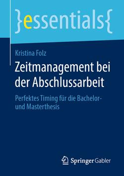 Zeitmanagement bei der Abschlussarbeit von Folz,  Kristina