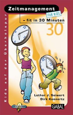 Zeitmanagement – fit in 30 Minuten von Konnertz,  Dirk, Seiwert,  Lothar J