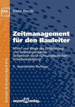 Zeitmanagement für den Bauleiter von Brendt,  Dieter