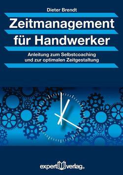 Zeitmanagement für Handwerker von Brendt,  Dieter