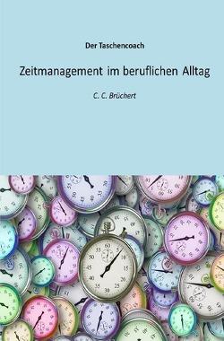 Zeitmanagement im beruflichen Alltag von Brüchert,  C. C.