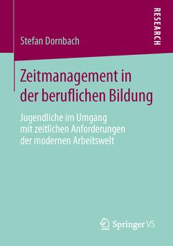 Zeitmanagement in der beruflichen Bildung von Dornbach,  Stefan