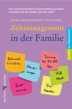 Zeitmanagement in der Familie von Esser,  Thilo, Wagener-Esser,  Meike