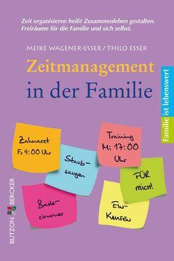 Zeitmanagement in der Familie von Brantzen,  Hubertus, Esser,  Thilo, Wagener-Esser,  Meike
