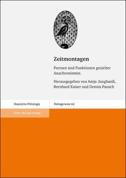 Zeitmontagen von Junghanß,  Antje, Kaiser,  Bernhard, Pausch,  Dennis