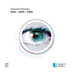 Zeitpunkte Pathologie von Bundesverband Deutscher Pathologen e.V., PD Dr. Nils M. Frank