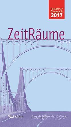 ZeitRäume 2017 von Bösch,  Frank, Sabrow,  Martin
