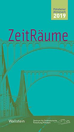 ZeitRäume 2019 von Bösch,  Frank, Sabrow,  Martin
