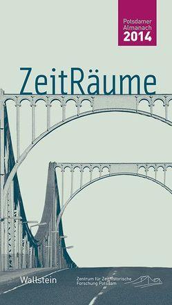 ZeitRäume 2014 von Bösch,  Frank, Sabrow,  Martin