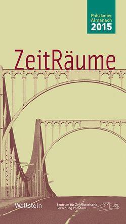 ZeitRäume 2015 von Bösch,  Frank, Sabrow,  Martin