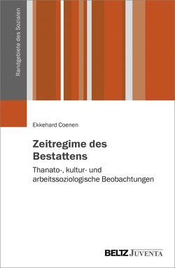 Zeitregime des Bestattens von Coenen,  Ekkehard