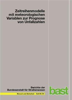 Zeitreihenmodelle mit metrologischen Variablen zur Prognose von Unfallzahlen von Diependaele,  Kevin, Martensen,  Heike