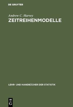 Zeitreihenmodelle von Harvey,  Andrew C., Untiedt,  Gerhard