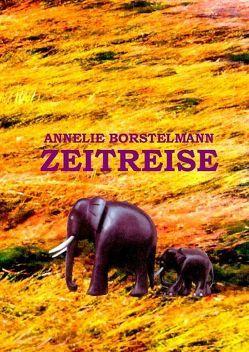 Zeitreise von Borstelmann,  Annelie