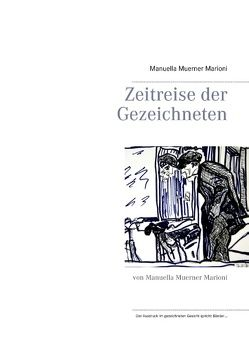 Zeitreise der Gezeichneten von Muerner Marioni,  Manuella