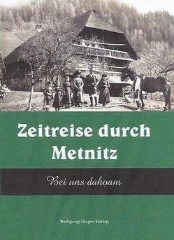 Zeitreise durch Metnitz von Auer,  Franz, Auer,  Inge