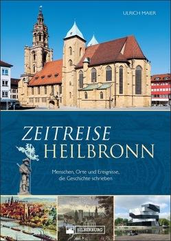 Zeitreise Heilbronn von Maier,  Ulrich