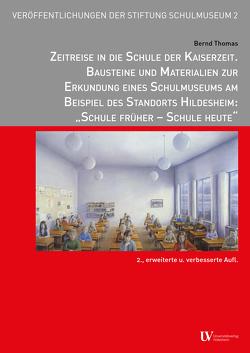Zeitreise in die Schule der Kaiserzeit von Thomas,  Bernd