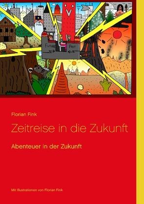 Zeitreise in die Zukunft von Fink,  Florian