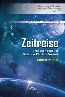 Zeitreise. Transzendenz im Science Fiction-Format von Januschek,  Franz, Pohlmeyer,  Markus