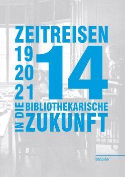 Zeitreisen in die bibliothekarische Zukunft 1914 – 2014 – 2114 von Nikolaizig,  Andrea