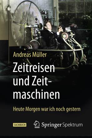Zeitreisen und Zeitmaschinen von Mueller,  Andreas