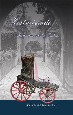 Zeitreisende zu Rothenburg ob der Tauber von Saalbach,  Peter, Steiff,  Karin