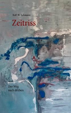 Zeitriss von Lehmann,  Rolf H.