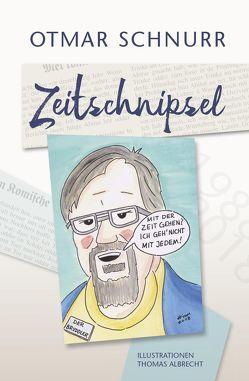 Zeitschnipsel von Albrecht,  Thomas, Schnurr,  Otmar