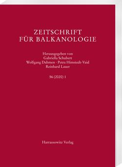 Zeitschrift für Balkanologie 56 (2020) 1 von Dahmen,  Wolfgang, Himstedt-Vaid,  Petra, Lauer,  Reinhard, Schubert,  Gabriella