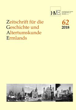 Zeitschrift für die Geschichte und Altertumskunde Ermlands, Band 62-2018 von Bömelburg,  Hans-Jürgen, Karp,  Hans-Jürgen