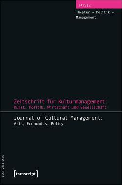 Zeitschrift für Kulturmanagement: Kunst, Politik, Wirtschaft und Gesellschaft von Höhne,  Steffen, Schmidt,  Thomas, Tröndle,  Martin