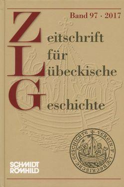 Zeitschrift für Lübeckische Geschichte Band 97 / 2017 von Grassmann,  Antjekathrin