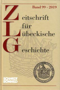 Zeitschrift für Lübeckische Geschichte Band 99 / 2019 von Kruse,  Meike, Kuhn,  Dominik, Lokers,  Jan