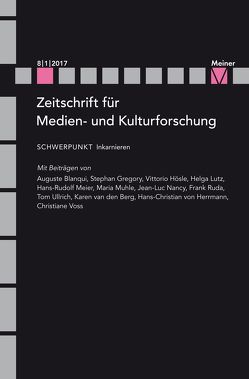 Zeitschrift für Medien- und Kulturforschung, Heft 8/1/2017: Inkarnieren von Engell,  Lorenz, Siegert,  Bernhard
