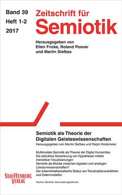 Zeitschrift für Semiotik / Semiotik als Theorie der Digitalen Geisteswissenschaften von Knickmeier,  Ralph, Siefkes,  Martin