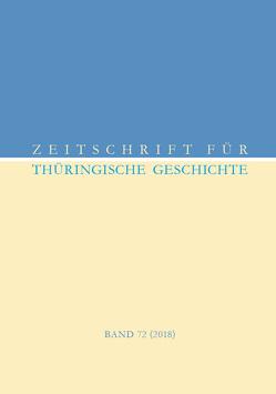 Zeitschrift für Thüringische Geschichte, Band 72 (2018)