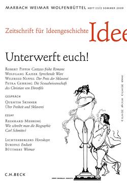 Zeitschrift für Ideengeschichte Heft III/2 Sommer 2009: Unterwerft euch! von Druffner,  Frank, Groebner,  Valentin, Raulff,  Ulrich, Schmidt-Glintzer,  Helwig, Seemann,  Hellmut Th