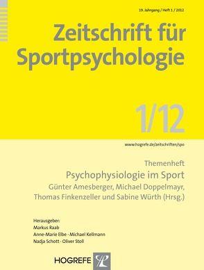 Zeitschrift für Sportpsychologie / Themenheft: Psychophysiologie im Sport von Amesberger,  Günter, Doppelmayr,  Michael, Finkenzeller,  Thomas, Würth,  Sabine