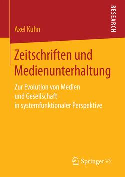 Zeitschriften und Medienunterhaltung von Kuhn,  Axel