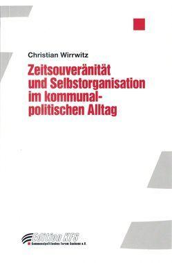 Zeitsouveränität und Selbstorganisation im kommunalpolitischen Alltag von Wirrwitz,  Christian