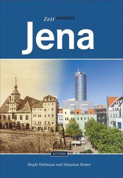Zeitsprünge Jena von Hellmann,  Birgitt, Reuter,  Sebastian