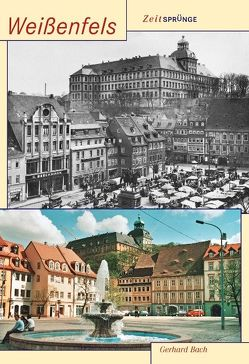 Zeitsprünge Weißenfels von Gerhard Bach,  Gerhard