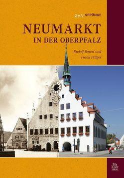 Zeitsprünge Neumarkt in der Oberpfalz von Bayerl,  Rudolf, Präger,  Frank
